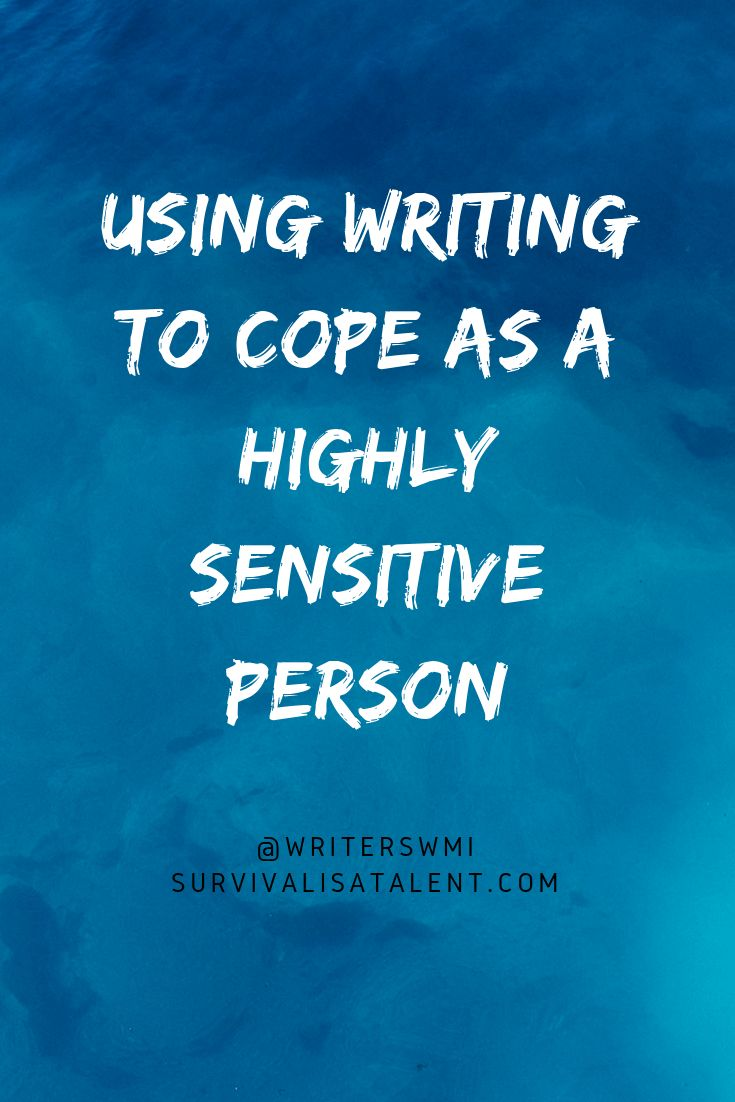 Writing To Cope As A Highly Sensitive Person