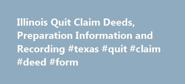 Illinois Quit Claim Deeds, Preparation Information and Recording - quit claim deed form