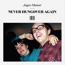"Joyce Manor - ""Never Hungover Again"" ('14)"