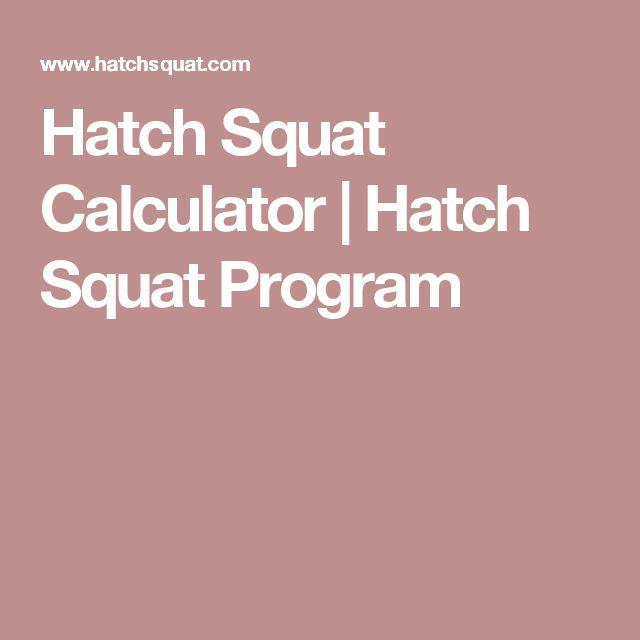 Hatch Squat Calculator   Hatch Squat Program