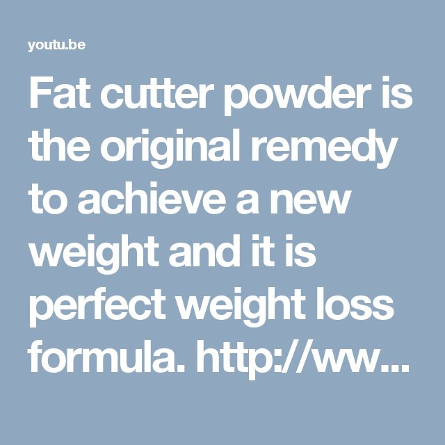 Fat cutter powder is the original remedy to achieve a new weight and it is perfect weight loss formula.  http://www.fatcutterpowder.co.in