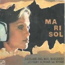 Hablame del mar marinero de Rafael Alberti y Manuel Alejandro (1976), la despedida de Marisol antes de ser Pepa Flores. Precioso lamento sobre la añoranza.