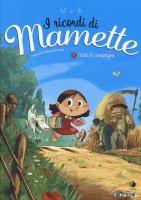 I ricordi di Mamette 1. Vita di campagna / Nob