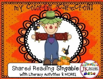 Scarecrow Fun - Scarecrow Singable & Learning Activities {CCSS} - My Colorful Scarecrow! This singable uses the basic 8 color words in an engaging song.  Student extension activities include an additional patterned Shared Reading Book My Scarecrow and a Little Reader in two sizes.