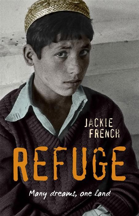 Refuge by Jackie French. Refuge centres around a 14-year-old Afghan boy who spent much of his life in Pakistani refugee camps before making the voyage from Indonesia to Australia. As the boat crashes against the rocks of Christmas Island he loses consciousness and awakes to find himself in the life he has always dreamed of in Australia, but with no memory of how he got there: not unusual, says his doctor father.