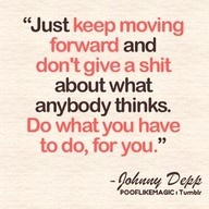 : Johnny Depp, Sayings, Life, Inspiration, Quotes, Truth, Keep Moving Forward, Johnnydepp