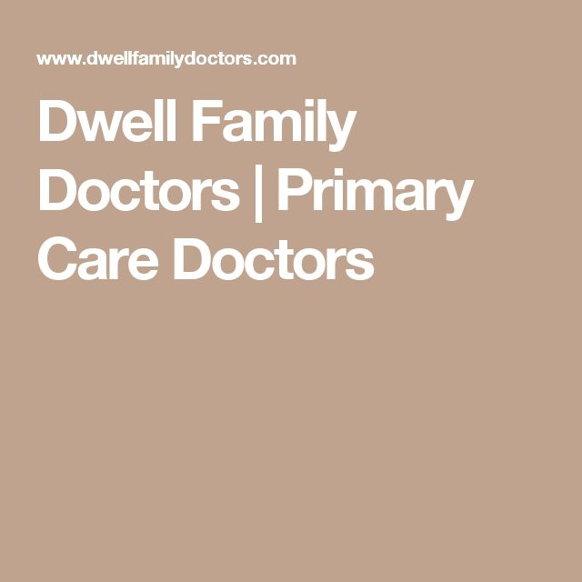 Dwell Family Doctors   Primary Care Doctors