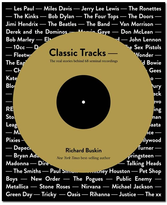 In Classic Tracks, New York Times best-selling author Richard Buskin unearths the true stories behind 68 seminal recordings.