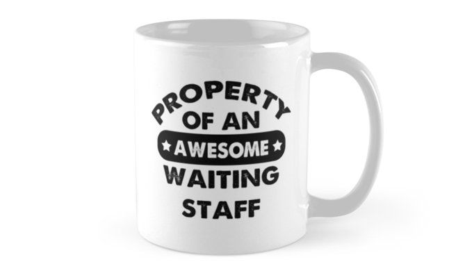 Waiting Staff Gifts - Waiting Staff Coffee Mug Waiting Staff Gift Ideas - Gift For Waiting Staff - Property Of An Awesome Waiting Staff Mug