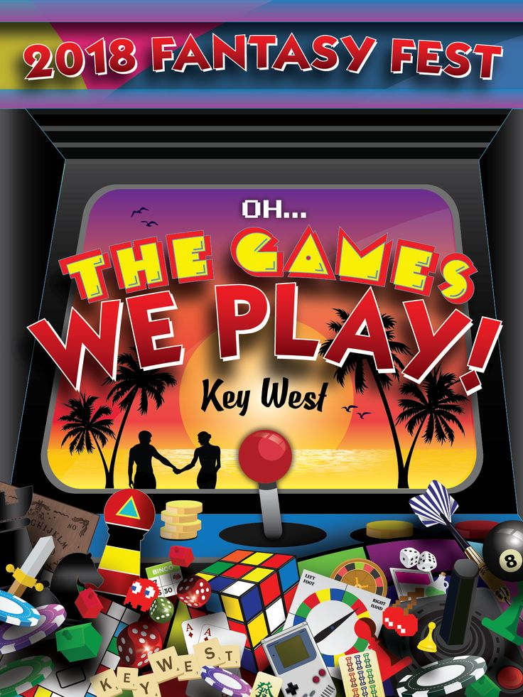 """Key West 2018 Fantasy Fest """"Oh, The Games We PLAY!"""" Poster concept"""