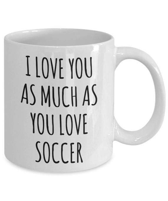Soccer Boyfriend Gifts Soccer Husband Mug I Love You As Much As You Love Soccer Mug Funny Coffee Cup
