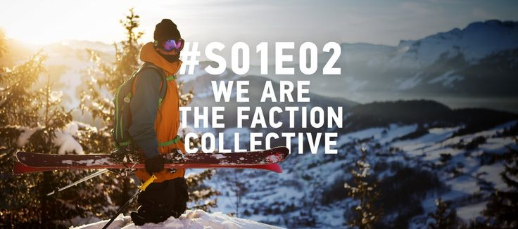 WE ARE THE FACTION COLLECTIVE. #S01E02