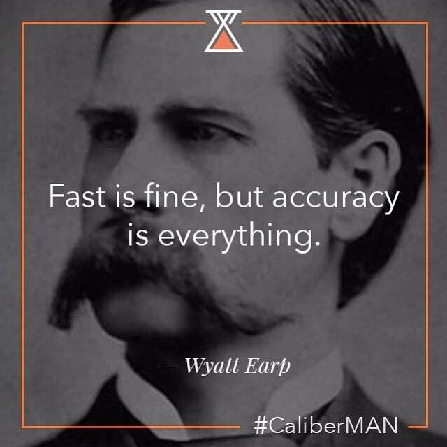 Earp really had his mustache game on point.   Wyat Earp quote