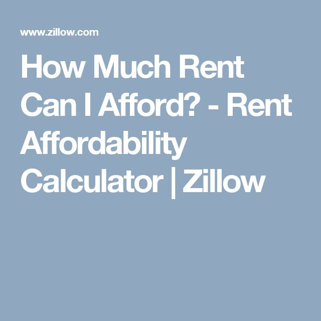 how much rent can i afford rent affordability calculator zillow