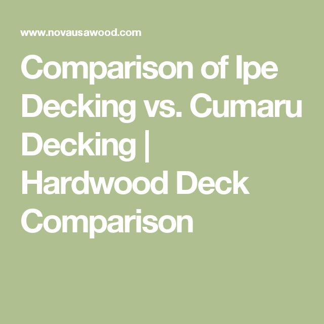 Comparison of Ipe Decking vs. Cumaru Decking | Hardwood Deck Comparison