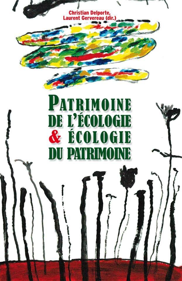 Actes du colloque organisé par le Musée du Vivant : Patrimoine de l'écologie et écologie du patrimoine / ©Musée du Vivant - AgroParistech