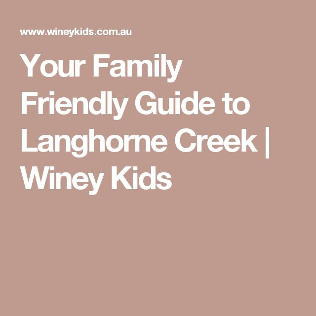 Your Family Friendly Guide to Langhorne Creek | Winey Kids