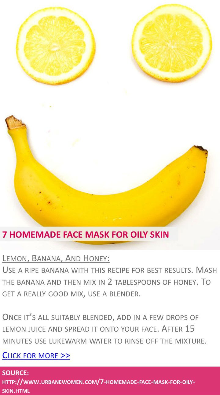 7 homemade face mask for oily skin - Lemon, banana, and honey - Click for more: http://www.urbanewomen.com/7-homemade-face-mask-for-oily-skin.html