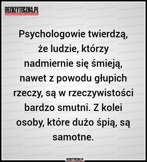 Psychologowie twierdzą, że ludzie, którzy… »