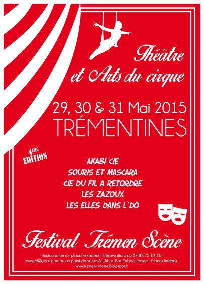 29-30-31 MAI 2015 - TREMENTINES - Festival Trémen Scène