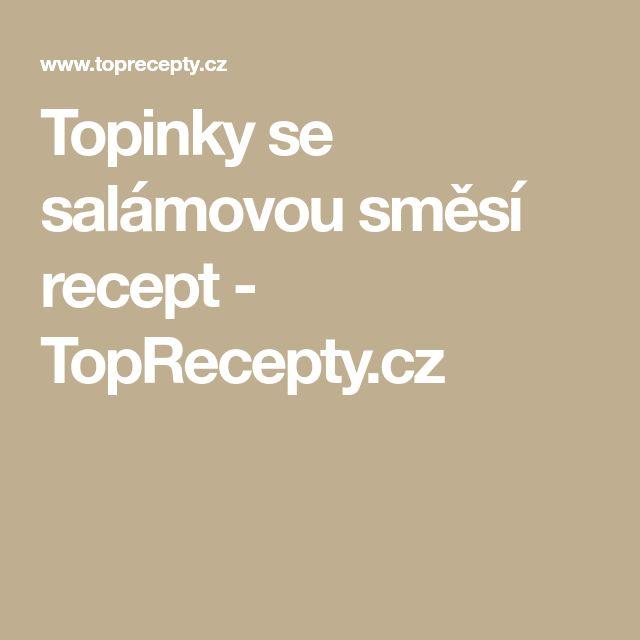 Topinky se salámovou směsí recept - TopRecepty.cz