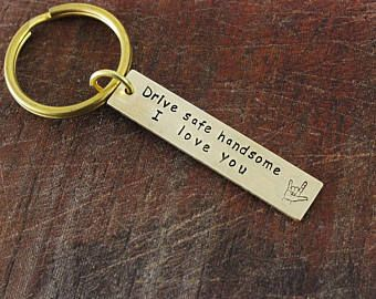 Drive Safe Keychain, Personalized Keychain, Custom Keychain, Best Friend Keychain, Boyfriend Keychain