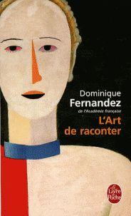 L'Art de raconter / Dominique Fernandez http://bu.univ-angers.fr/rechercher/description?notice=000802818