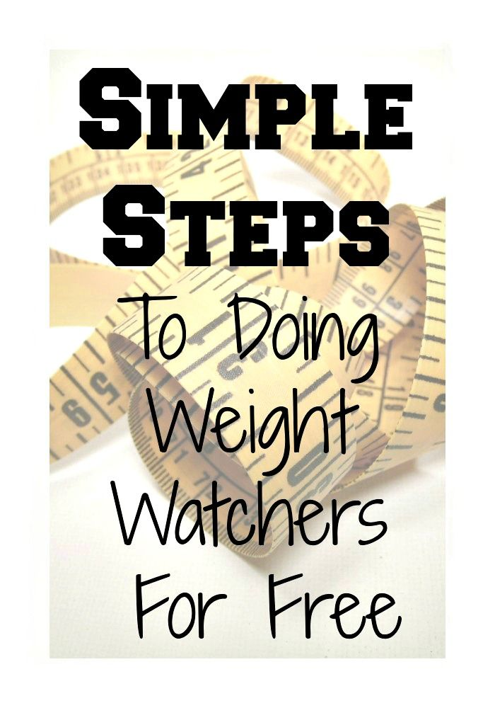 Simple Steps to Do Weight Watchers FREE  #WW #FREE #weightloss http://just2sisters.com/simple-steps-weight-watchers-free/