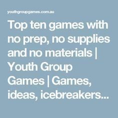 Top ten games with no prep, no supplies and no materials | Youth Group Games | Games, ideas, icebreakers, activities for youth groups, youth ministry and churches.
