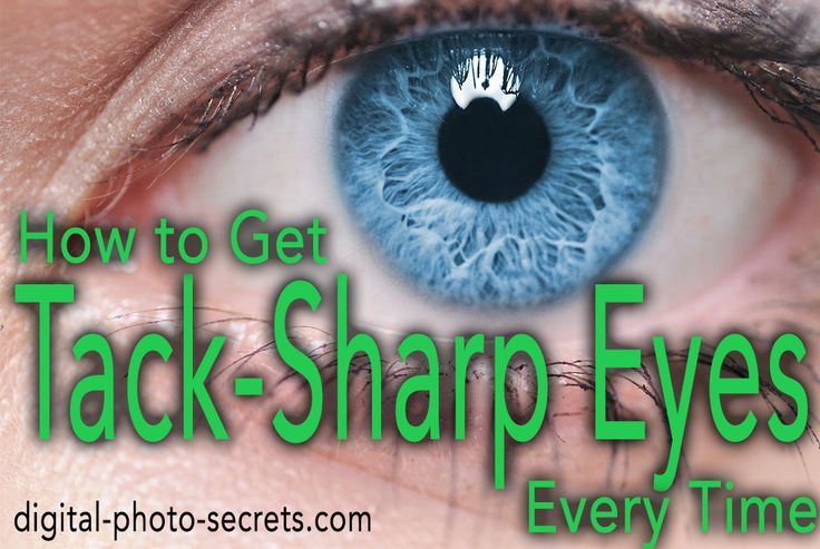 How to Get Tack-Sharp Eyes, Every Time :: Digital Photo Secrets