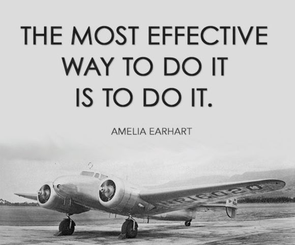 """Inspirational Quote """"The most effective way to do it, is to do it."""""""