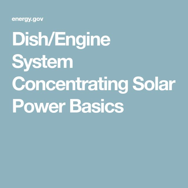 Dish/Engine System Concentrating Solar Power Basics