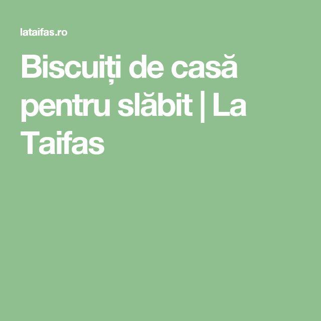 Biscuiți de casă pentru slăbit | La Taifas