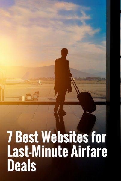 7 Best Websites for Last-Minute Airfare Deals | Top Travel Hacks | Money Saving Travel Tips | How To Save Money On Your Next Vacation | How To Get Cheap Flights | How To Get Reduced Airline Deals