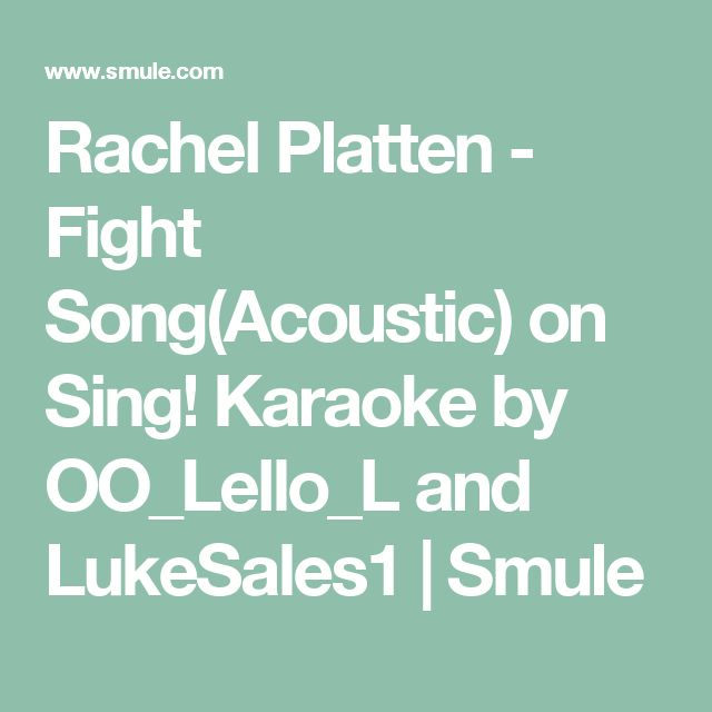 Rachel Platten - Fight Song(Acoustic) on Sing! Karaoke by OO_Lello_L and LukeSales1 | Smule