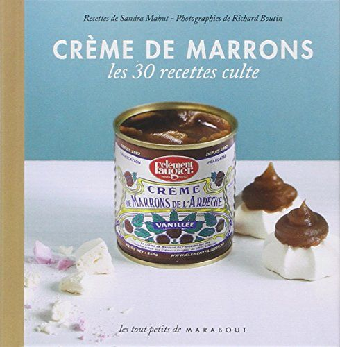 Les 30 Recettes Cultes...: Creme De Marrons Recipe book