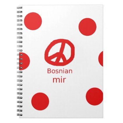 #Bosnian Language And Peace Symbol Design Notebook - #office #gifts #giftideas #business