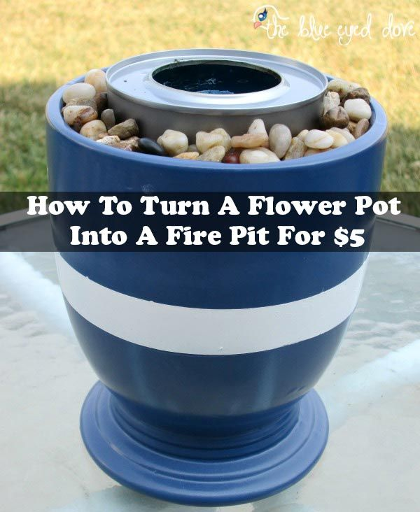 How To Turn A Flower Pot Into A Fire Pit For $5