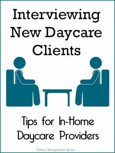 Interviewing Daycare Clients from Home Daycare Providers! Tips and advice for new providers and those interested in starting in home daycare