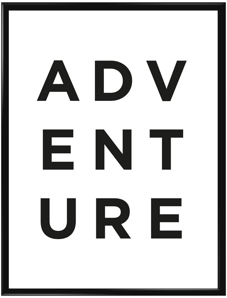 """Denna poster har vit bakgrund och texten """"Adventure"""" i svart, delat på tre rader…"""