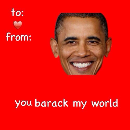 you barack my world obama president valentines day card