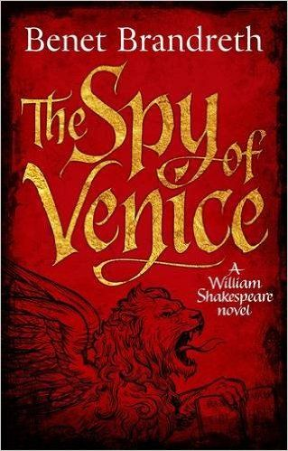 The Spy of Venice: A William Shakespeare novel (William Shakespeare Thriller 1): Amazon.co.uk: Benet Brandreth: 9781785770371: Books