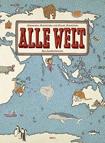 Alle Welt. Das Landkartenbuch von Aleksandra Mizielinska https://www.amazon.de/dp/3895652709/ref=cm_sw_r_pi_dp_x_nx3iybP3PZM48