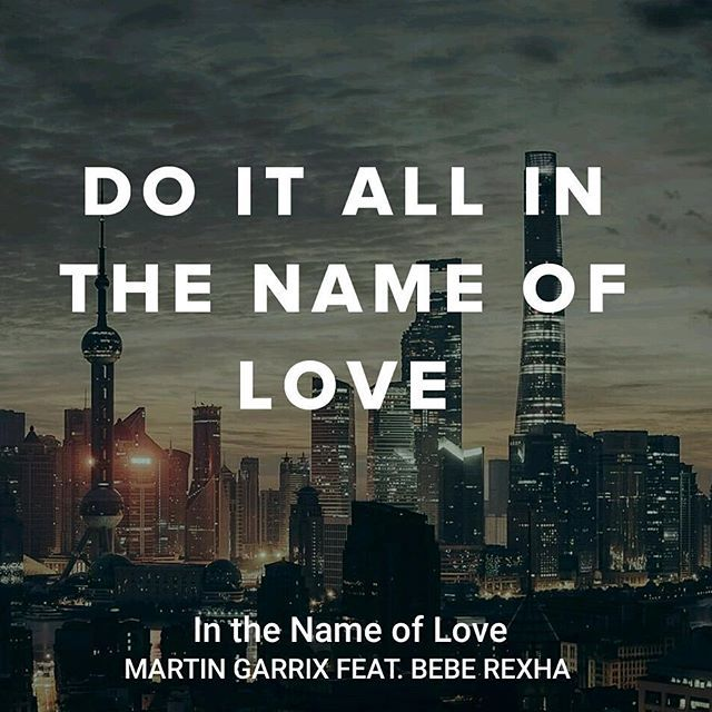 Martin Garrix - In The Name Of Love