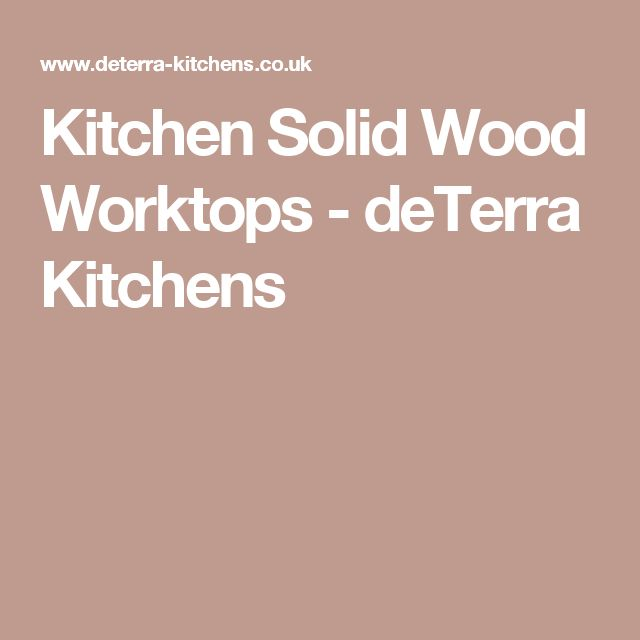 Kitchen Solid Wood Worktops - deTerra Kitchens