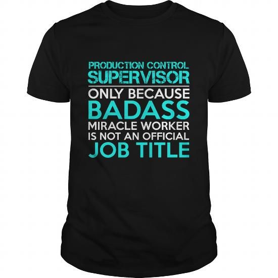 PRODUCTION CONTROL SUPERVISOR Only Because Badass Miracle Worker Isn't An Official Job Title T Shirts, Hoodies, Sweatshirts. GET ONE ==> https://www.sunfrog.com/Jobs/PRODUCTION-CONTROL-SUPERVISOR-Badass-1-P4-Black-Guys.html?41382