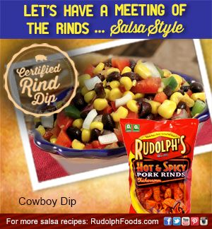 Nothin' says The South like Cowboy Dip and Hot & Spicy Rudolph's Pork Rinds! #NationalSalsaMonth