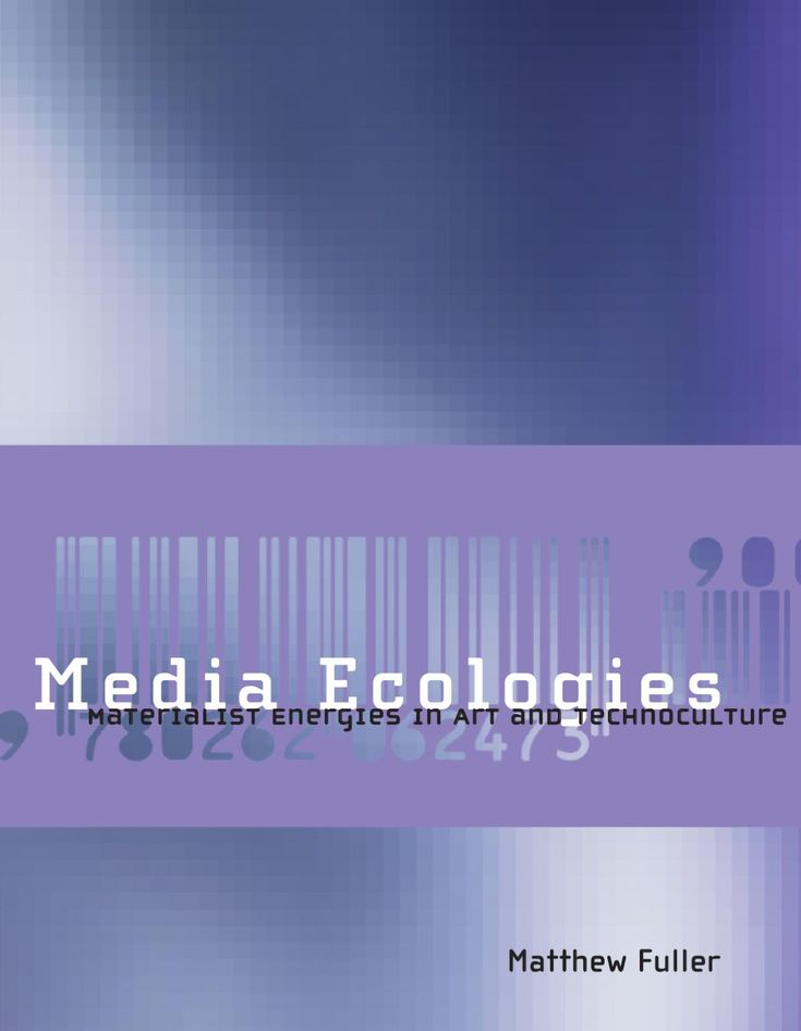 Media Ecologies by Matther Fuller (Full text)