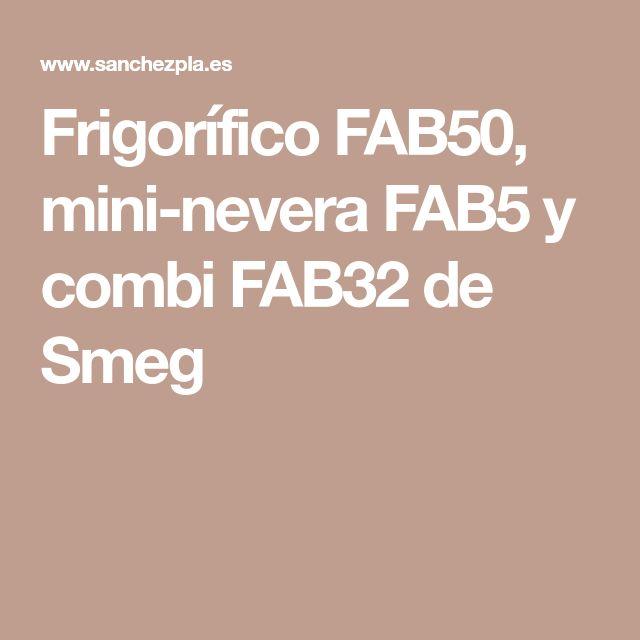 Frigorífico FAB50, mini-nevera FAB5 y combi FAB32 de Smeg