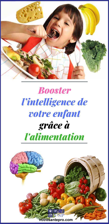 Comment Booster L Intelligence De Votre Enfant Grace A L Alimentation La Sante Naturellement Alimentation Enfant Malbouffe